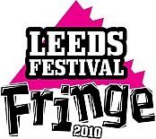 Leeds Festival Fringe takes place in Leeds UK from the 19th to the 25th August 2010 click on image for official website and latest information...