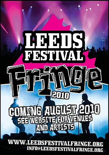 Leeds Festival Fringe 2010 19th - 25th August 2010